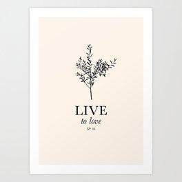 Live to love Art Print