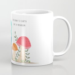 Be down to earth like mushroom; Cute girl sitting on stone Coffee Mug