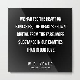 78    |200418| W.B. Yeats Quotes| W.B. Yeats Poems Metal Print