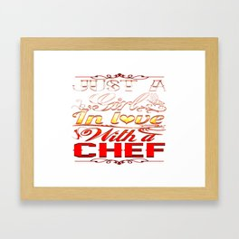 In love with a Chef Framed Art Print