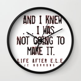 """And I knew..."" Wall Clock"