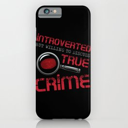 Introverted True Crime Murder Serial Killer Gift iPhone Case