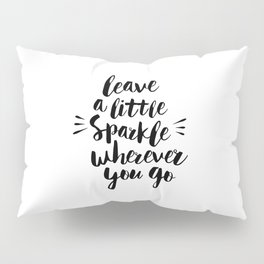 Leave a Little Sparkle Wherever You Go black-white quotes typography design home wall decor Pillow Sham