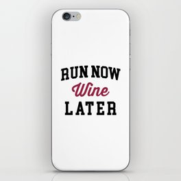 Run Now, Wine Later Funny Quote iPhone Skin