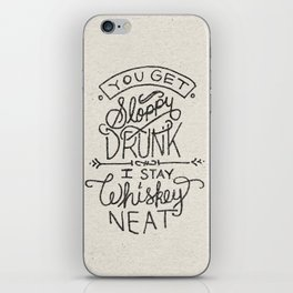 ...I Stay Whiskey Neat iPhone Skin