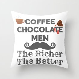 Coffee Lover Coffee Chocolate Men The Richer The Better Gift Throw Pillow