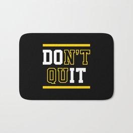 Don't Quit (Do It) Bath Mat