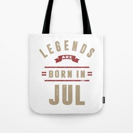 Legends are born in July Tote Bag