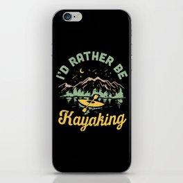 I'd Rather Be Kayaking iPhone Skin