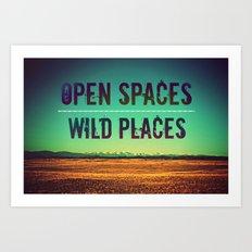 Open Spaces Wild Places Art Print