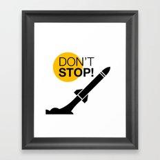 DON'T STOP! Framed Art Print