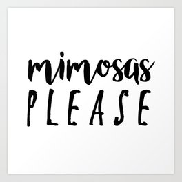 Mimosas Please Art Print