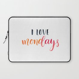I love Mondays.Motivational and inspirational quote, text. Brush lettering Laptop Sleeve