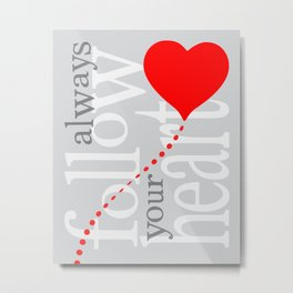 zollione store gift art shop Always follow your heart graphic arts Metal Print