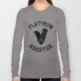 PLATINUM ROOSTER ~ Strut our logo for a limited time only! Long Sleeve T-shirt