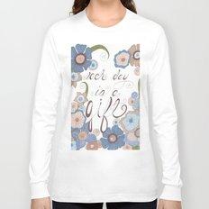 Each Day Long Sleeve T-shirt