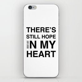 Feel It 'There's Still Hope In My Heart' iPhone Skin