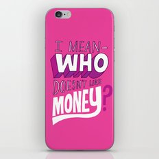 Who doesn't like money? iPhone Skin