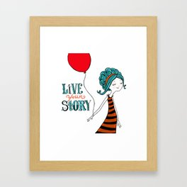 Live Your Story Framed Art Print