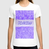 flawless T-shirts featuring FLAWLESS by Saundra Myles