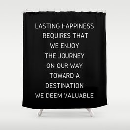 lasting happiness Shower Curtain