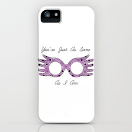 Just as Sane as I Am iPhone Case