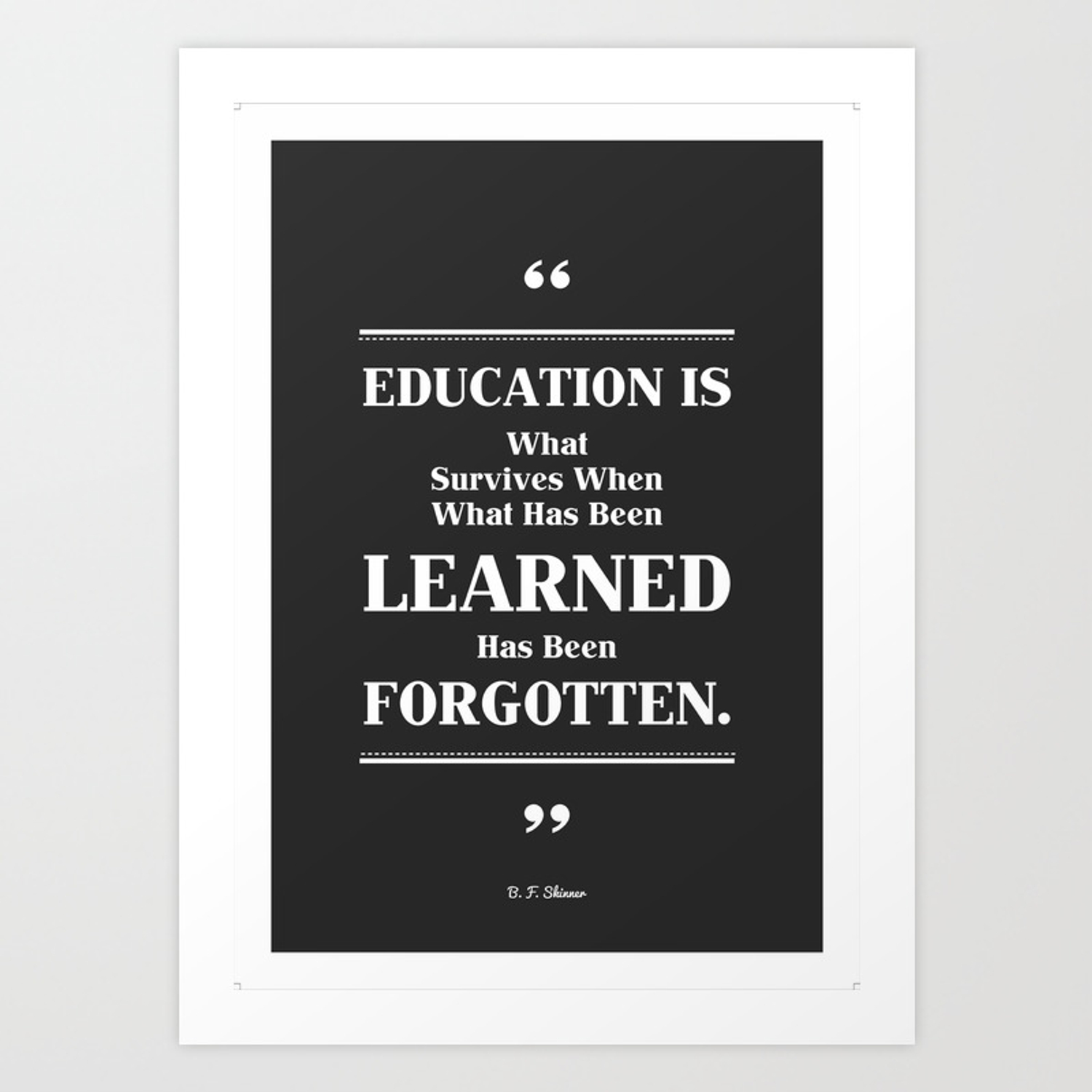 Education Is What Survives B F Skinner Inspirational Quotes Art