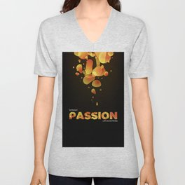 Without Passion life is nothing Unisex V-Neck