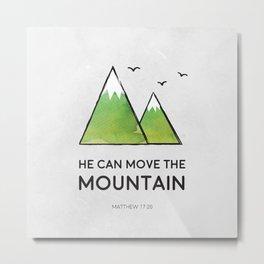 He Can Move the Mountain Metal Print