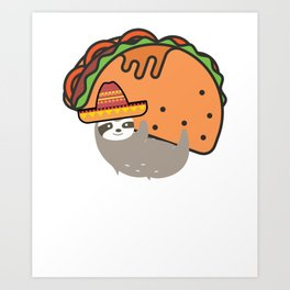 Funny taco sloth novelty shirt -cute animal lovers Art Print
