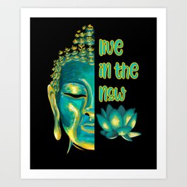 Live in the Now Spiritual Buddhist Present Moment Art Print