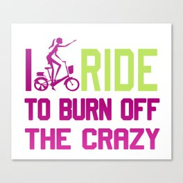 Ride to burn off crazy Canvas Print