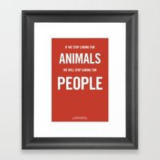 If we stop caring for animals Framed Art Print