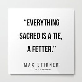 31   |Max Stirner | Max Stirner Quotes | 200604 | Anarchy Quotes Metal Print