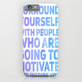 Surround Yourself Quote Purple & Blue iPhone Case