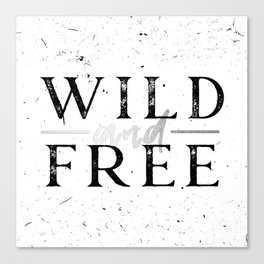 Wild and Free Silver on White Canvas Print