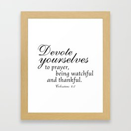 Devote prayer watchful thankful,Colossians 4:2,Christian BibleVerse Framed Art Print