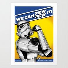Stormtrooper: 'WE CAN PEW-PEW IT!' Art Print