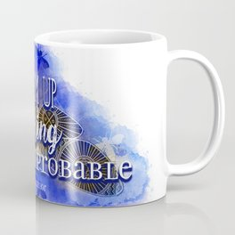 Dream up something wild and improbable (Laini Taylor - Strange the Dreamer) Coffee Mug