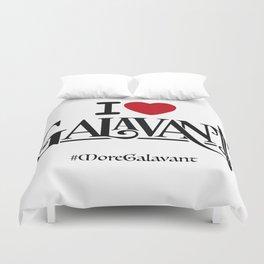 #MoreGalavant I❤️Galavant Duvet Cover