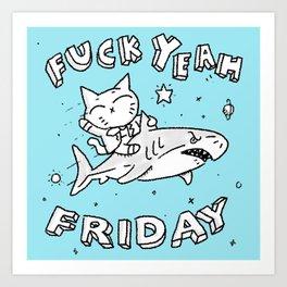 F*#k Yeah Friday Art Print