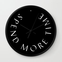 Spend More Time. Wall Clock