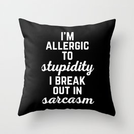 Allergic To Stupidity Funny Quote Throw Pillow