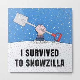 I SURVIVED TO SNOWZILLA Metal Print