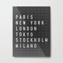 Paris, New York, London, Tokyo, Stockholm, Milano Metal Print