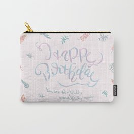 Happy Birthday- fearfully wonderfully made / Pink Carry-All Pouch