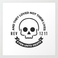 Even Unto Death Art Print