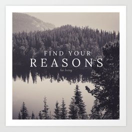 find your reasons for living [graphic] Art Print