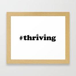 #thriving  Framed Art Print