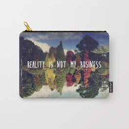 Reality is not my business Carry-All Pouch